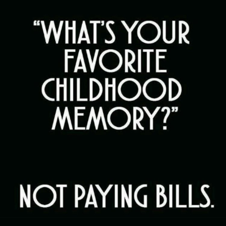 The good ol days of not paying bills lol